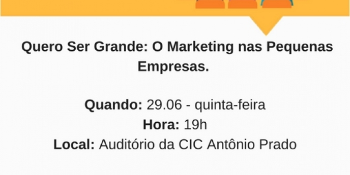 Palestra Gratuita SEBRAE: Quero Ser Grande: o Marketing para Pequenas Empresas